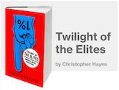 "Chris Hayes Author of ""Twilight of the Elites: America After Meritocracy"", news host, former fellow at Harvard University's Edmond J. Safra Foundation Center for Ethics."
