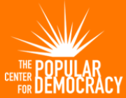 The Center for Popular Democracy Building power of communities to embody our vision of an inclusive, equitable society, where people of color, immigrants, working families, women, & LGBTQ communities thrive together, with a resilient economy and politics that reflect our priorities.